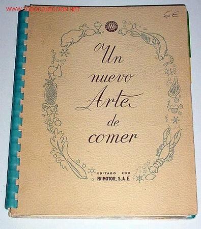 U NUEVO ARTE DE COMER - LIBRO DE COCINA CON RECETAS 1958 (Libros de Segunda Mano - Cocina y Gastronomía)