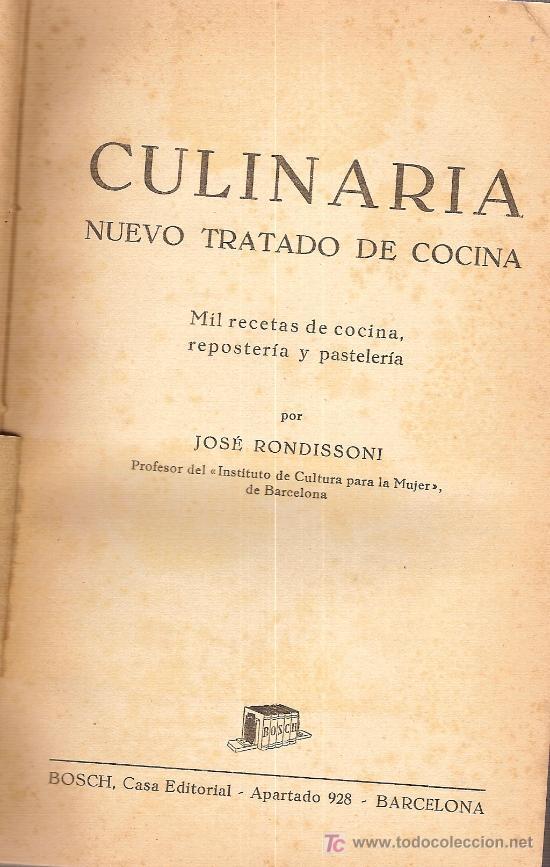 CULINARIA.MIL RECETAS DE COCINA / J. RONDISSONI. BARCELONA : BOSCH, [ 1945 ]. (Libros de Segunda Mano - Cocina y Gastronomía)