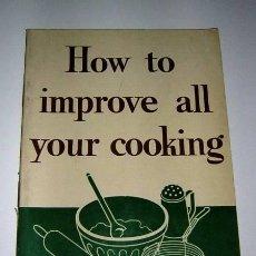 Libros de segunda mano: HOW TO IMPROVE ALL YOUR COOKING,,,TEXTO EN INGLES. Lote 26899018