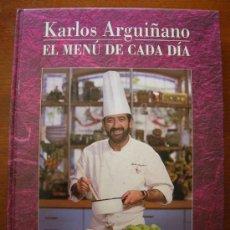 Libros de segunda mano: LIBRO COCINA - EL MENÚ DE CADA DÍA- KARLOS ARGUIÑANO.1992. Lote 27253415