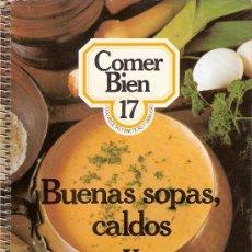 Libros de segunda mano: RECETAS DE COCINA. BUENAS SOPAS, CALDOS Y CREMAS. Lote 26323577