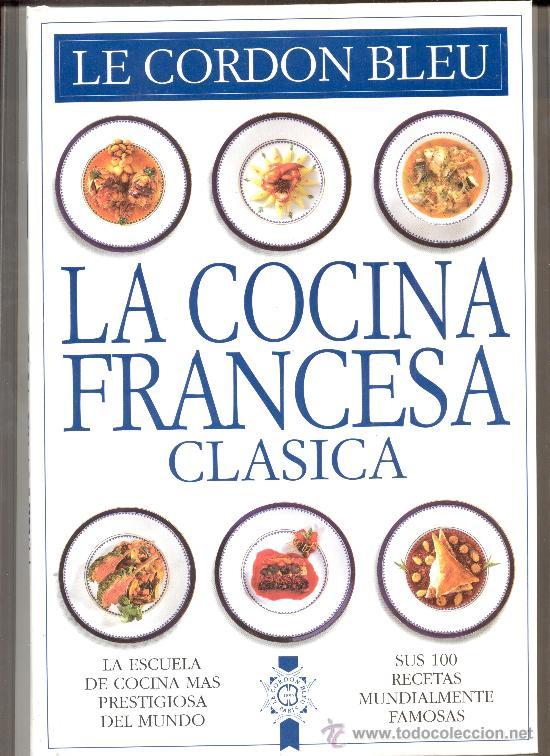 Cocina Francesa | Le Cordon Bleu La Cocina Francesa Clasica Comprar Libros De