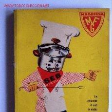 Libros de segunda mano: POR AQUÍ, LA BUENA COCINA. MANUAL DE COCINA DE MAGEFESA. AÑO 1960. 164 PÁGINAS.. Lote 23651105