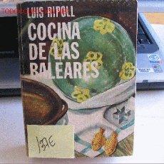 Libros de segunda mano: COCINA DE BALEARESLUIS RIPOLL1974. Lote 22236552