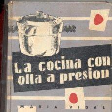 Libros de segunda mano: LA COCINA CON OLLA A PRESION MARIA VIDAL. Lote 9857003