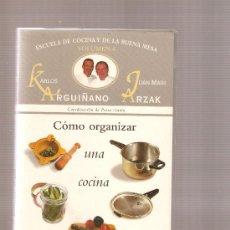 Libros de segunda mano: KARLOS ARGUIÑANO & JUAN MARI ARZAK - COMO ORGANIZAR UNA COCINA.. Lote 22041323