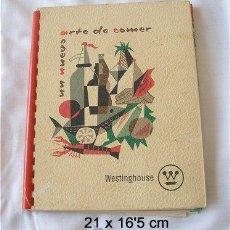 Libros de segunda mano: LIBRO DE COCINA UN NUEVO ARTE DE COMER 1961. Lote 13977803