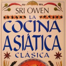 Libros de segunda mano: LA COCINA ASIÁTICA CLÁSICA / POR SRI OWEN (D-565). Lote 23355650
