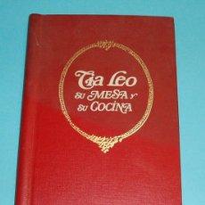 Libros de segunda mano: TIA LEO SU MESA Y SU COCINA. RECETAS FACILES EMPLEANDO LOS PRODUCTOS GALLINA BLANCA. Lote 24790754