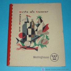 Libros de segunda mano: UN NUEVO ARTE DE COMER. EDIT. WESTINGHOUSE. Lote 25300265