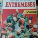 Libros de segunda mano: LIBRO DE COCINA, ENTREMESES, BIBLIOTECA DEL AMA DE CASA, EDITORIAL MOLINO 1977. Lote 26141074