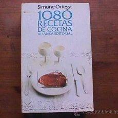 Libros de segunda mano: 1080 RECETAS DE COCINA, SIMONE ORTEGA, ALIANZA EDITORIAL, 1986. Lote 95691655