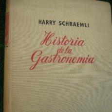 Libros de segunda mano: HISTORIA DE LA GASTRONOMIA HARRY SCHRAEMLI. Lote 26390088