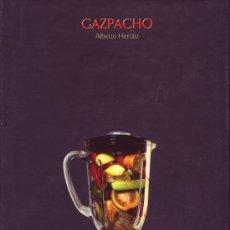 Libros de segunda mano: GAZPACHO. ALBERTO HERRÁIZ.¡NUEVO! . Lote 26213903