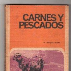 Libros de segunda mano: CARNES Y PESCADOS POR Mº DEL PILAR BUENO. EDICIONES RODEGAR. BARCELONA 1969. Lote 17477730