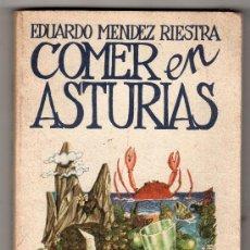 Libros de segunda mano: COMER EN ASTURIAS EDUARDO MENDEZ RIESTRA EDICIONES DEDALO 2ª ED. SEPTIEMBRE 1980 MADRID. Lote 18428186