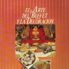 Libros de segunda mano: EL ARTE DEL BUFFET Y LA DECORACIÓN. ANTONIO MOLL CALAFELL. . Lote 27062090