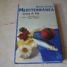 Libros de segunda mano: JOSEP M. FLO - NUEVA COCINA MEDITERRANEA. Lote 20116392