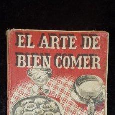 Libros de segunda mano: LIBRO EL ARTE DE BIEN COMER. 1958. RECETAS DE COCINA ANTIGUAS.. Lote 25449174