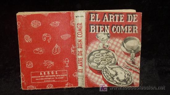 Libros de segunda mano: Libro el arte de bien comer. 1958. Recetas de cocina antiguas. - Foto 2 - 25449174