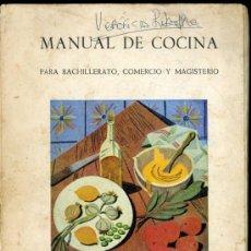 Libros de segunda mano: MANUAL DE COCINA SECCION FEMENINA DE FET Y DE LAS JONS PARA BACHILLERATO, COMERCIO Y MAGISTERIO. Lote 21137227