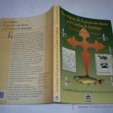 Libros de segunda mano: LOS ORÍGENES DE LA PESCA CON MOSCA Y EL CAMINO DE SANTIAGO EMILIO FERNÁNDEZ ROMÁN RM40950. Lote 21804202