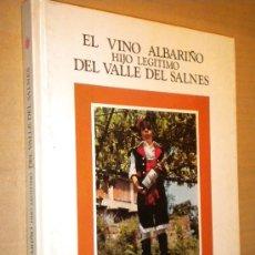 Libros de segunda mano: EL VINO ALBARIÑO HIJO LEGÍTIMO DEL VALLE DEL SALNÉS / CRISTINA CEBRIÁN SAGARRIGA COCA. Lote 25213302
