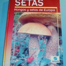 Libros de segunda mano: SETAS. HONGOS Y SETAS DE EUROPA. TEXTO ORIGINAL DE GERGES BECKER. Lote 24144062