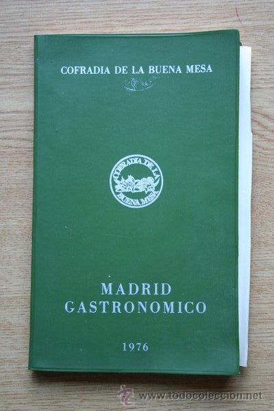 Madrid Gastronómico. Cofradía de la Buena mesa.