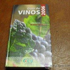 Libros de segunda mano: GUIA DE VINOS 2006, DOSSIER ESPECIAL VINO DE LA RIOJA. OCU ,464 PAG.21,50X12,30CM.. Lote 26120290