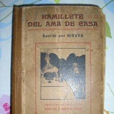 Libros de segunda mano: RAMILLETE DEL AMA DE CASA - 1916 - ESCRITO POR NIEVES. Lote 27184703