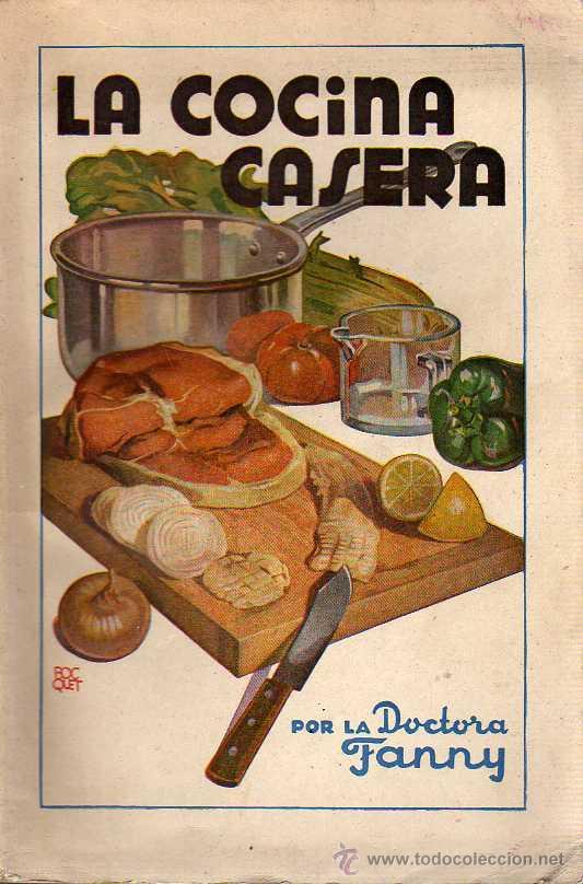 BUEN LIBRO . LA COCINA CASERA -POR LA DOCTORA FANNY 1945 (Libros de Segunda Mano - Cocina y Gastronomía)