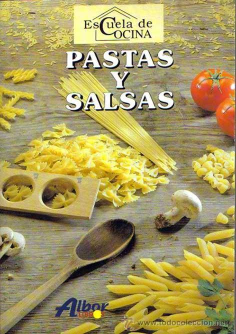 PASTAS Y SALSAS, ESCUELA DE COCINA.ALBOR LIBROS 1998. (Libros de Segunda Mano - Cocina y Gastronomía)