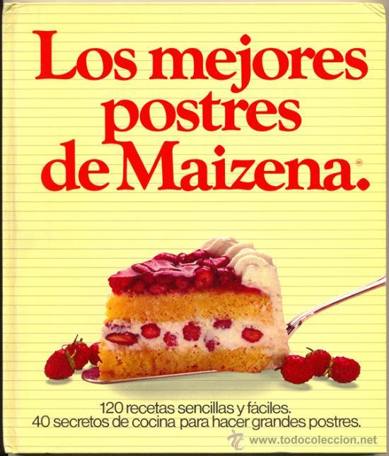 Los mejores postres de maizena 120 recetas se comprar for Los mejores libros de cocina