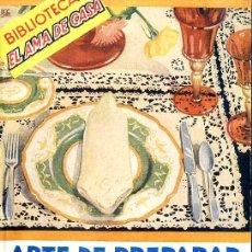 Libros de segunda mano: AMA DE CASA MOLINO : ARTE DE PREPARAR Y SERVIR LA MESA (1947). Lote 46553564
