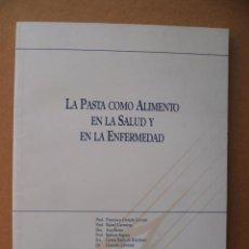Libros de segunda mano: LA PASTA COMO ALIMENTO EN LA SALUD Y EN LA ENFERMEDAD. Lote 25603251