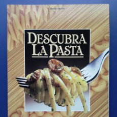Libros de segunda mano: DESCUBRA LA PASTA - COCINA - GALLO. Lote 84995226