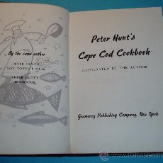 Libros de segunda mano: PETER HUNT'S CAPE COD COOKBOOK. ILUSTRATED BY THE AUTHOR. Lote 26215636