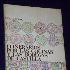 Libros de segunda mano: ITINERARIOS POR LAS COCINAS Y LAS BODEGAS DE CASTILLA. Lote 26007249