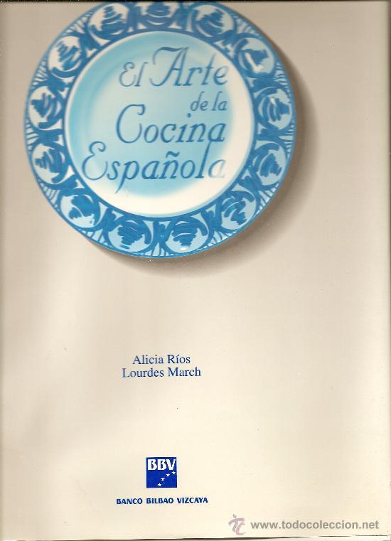 EL ARTE DE LA COCINA ESPAÑOLA DE ALICIA RÍOS Y LOURDES MARCH (BLUME) (Libros de Segunda Mano - Cocina y Gastronomía)