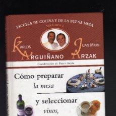 Libros de segunda mano: ESCUELA DE COCINA Y DE LA BUENA MESA POR KARLOS ARGUIÑANO Y JUAN MARI ARZAK (VOLUMEN Nº 2). Lote 27296232