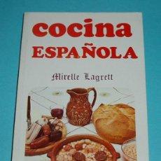 Libros de segunda mano: COCINA ESPAÑOLA. MIRELLE LAGRETT. Lote 27443124