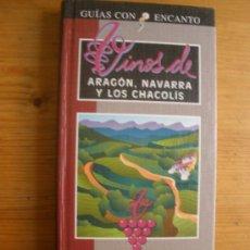 Libros de segunda mano: VINOS DE ARAGON, NAVARRA Y LOS CHACOLIS. GUIAS CON ENCANTO EL PAIS. 1996 300 PAG. Lote 27755495