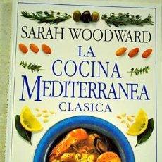 Libros de segunda mano: SARAH WOODWARD: LA COCINA MEDITERRÁNEA CLÁSICA. Lote 27866361