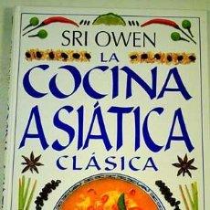 Libros de segunda mano: SRI OWEN: LA COCINA ASIÁTICA CLÁSICA. Lote 27999876