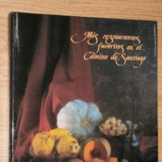 Libros de segunda mano: MIS RESTAURANTES FAVORITOS EN EL CAMINO DE SANTIAGO POR RAFAEL ANSÓN DE ED. LUNWERG, BARCELONA 1998. Lote 28701856