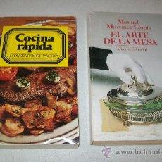Libros de segunda mano: COCINA RÁPIDA,LEONORA RAMIREZ-1979-Y EL ARTE DE LA MESA-MANUEL MARTÍNEZ LLOPIS-1990. Lote 28957591