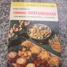 Libros de segunda mano: COMO PREPARAR COMIDAS SUSTANCIOSAS - LOS RECETARIOS DE MUCHO GUSTO - Nº 13 - ARGENTINA - 1962. Lote 29181571