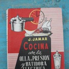 Libros de segunda mano: ANTIGUO LIBRO DE COCINA CON LA OLLA A PRESION Y BATIDORA ELECTRICA - J JAMAR - RECETARIO ESPAÑOL 19. Lote 29229034