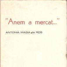 Libros de segunda mano: ANEM A MERCAT... – ANTONIA MASIA DE ROS – GIRONA - 1974. Lote 29291400